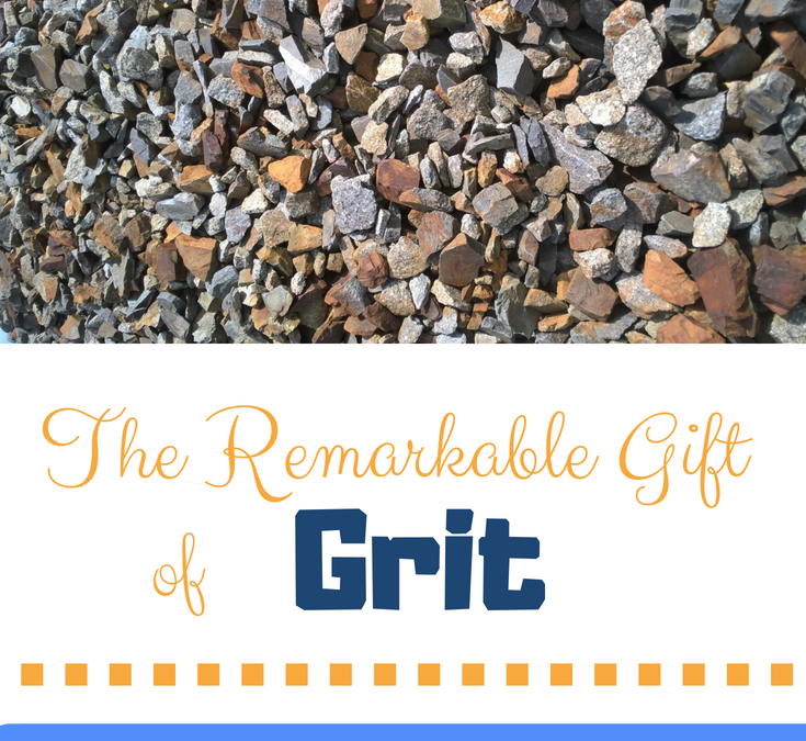 The Remarkable Gift of Grit