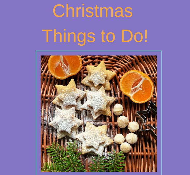 Christmas Things to Do, See, Hear!