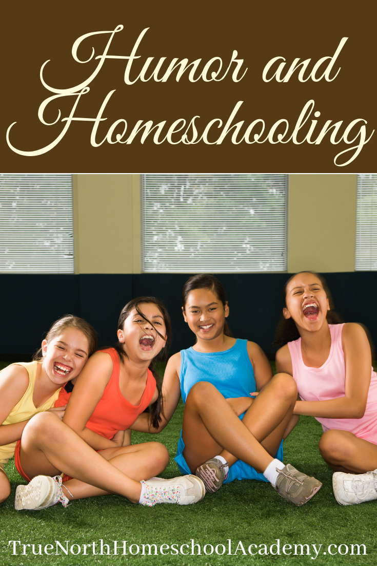 Can humor and homeschooling mix?  Of course the can!  Check out this post on using humor in your homeschool.  #homeschooltips #TrueNorthHomeschoolAcademy
