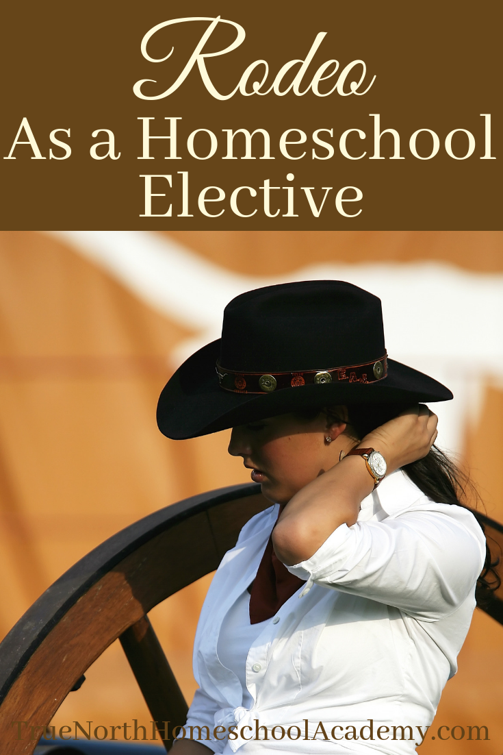 Did you know you can use rodeo as a homeschool elective? Join us as guest blogger Rebecca Toon discusses the pros of the rodeo and homeschooling. #homeschool #TrueNorthHomeschoolAcademy #rodeo #electives