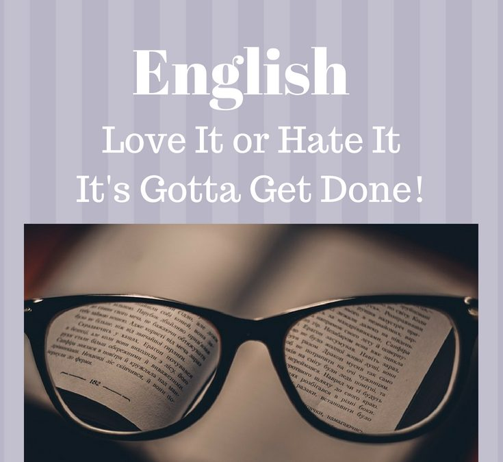 English. Love It, Hate It, Get It Done.