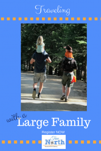 Traveling With a Large Family, True North Homeschool Academy