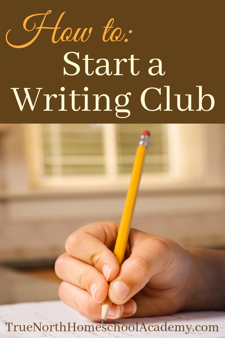 Have you ever wanted to start a writing club? Check out True North's easy steps for forming, and leading, a fun and engaging writing club. #homeschool #writingclub #TrueNorthHomeschoolAcademy