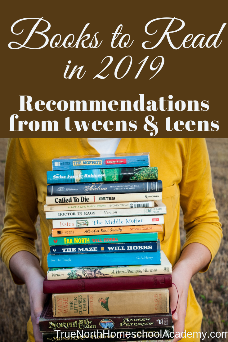 Are you looking for great books to read with your homeschooler in 2019? Check out this list of recommendations from the True North Homeschool Academy writing club! #homeschooling #homeschool #TrueNorthHomeschoolAcademy #booklists #reading