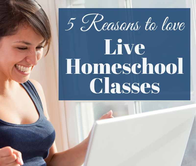 5 Reasons to Love Live Homeschool Classes