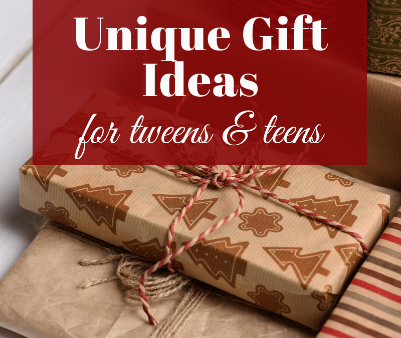 Unique Gift Ideas for Tweens and Teens