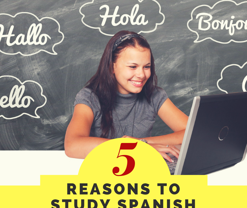 5 Reasons to Study Spanish!