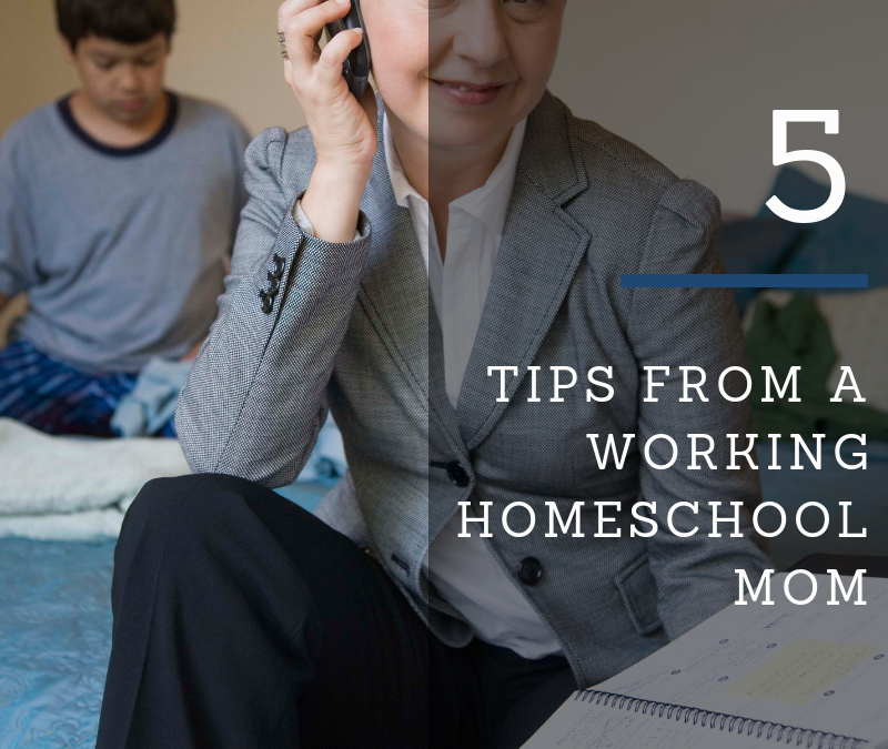 5 Tips from a Working Homeschool Mom