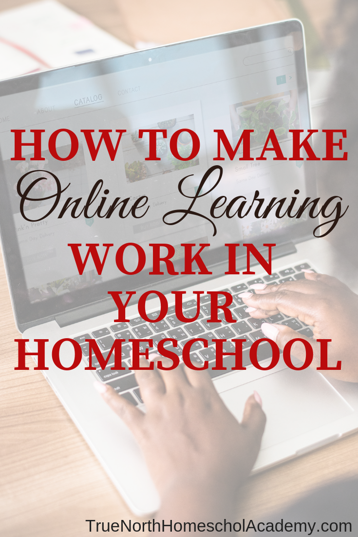 Are you looking for a way to make your homeschool easier? Maybe it's time to look at online learning. Check out these tips on how to make online learning work in your homeschool. #homeschooling #onlinehomeschool #onlinelearning #homeschooling #TrueNorthHomeschoolAcademy