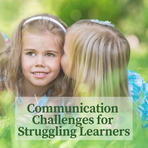 Communication Challenges for Struggling Learners