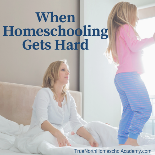 When Homeschooling Gets Hard