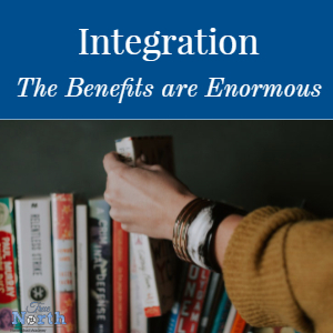 Integration: The Benefits are Enormous
