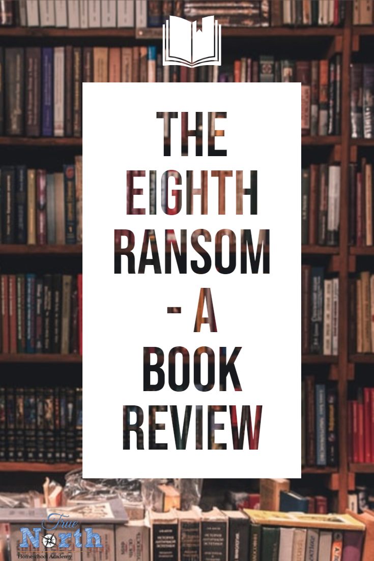 Are you looking for a book to add in your homeschool? Check out our review on The Eighth Ransom. #TNHA #homeschoolreading #theeighthransom