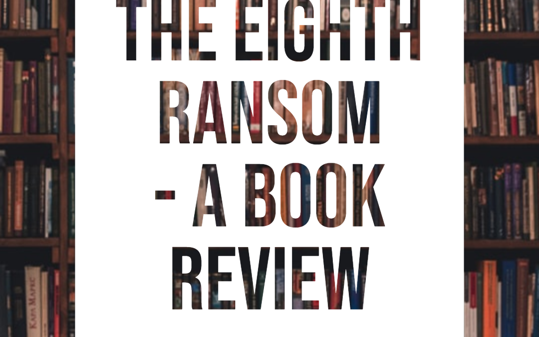 The Eight Ransom – A Book Review