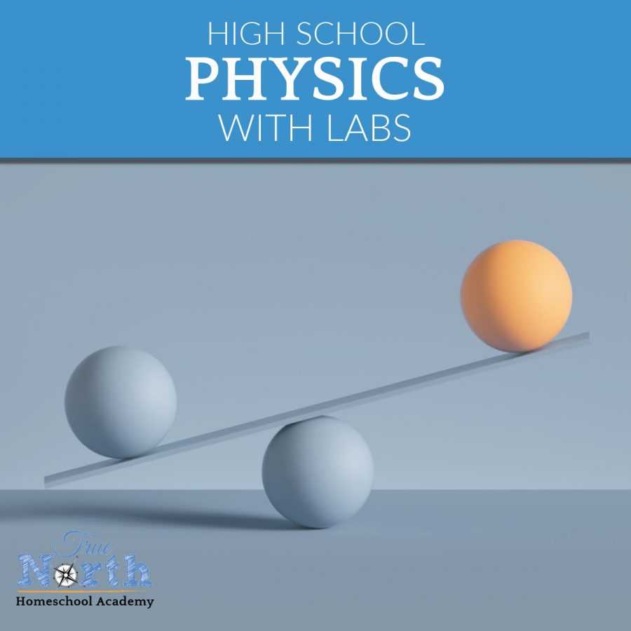 True North Homeschool Academy High School Physics Class with Labs taught by Dr. Moon