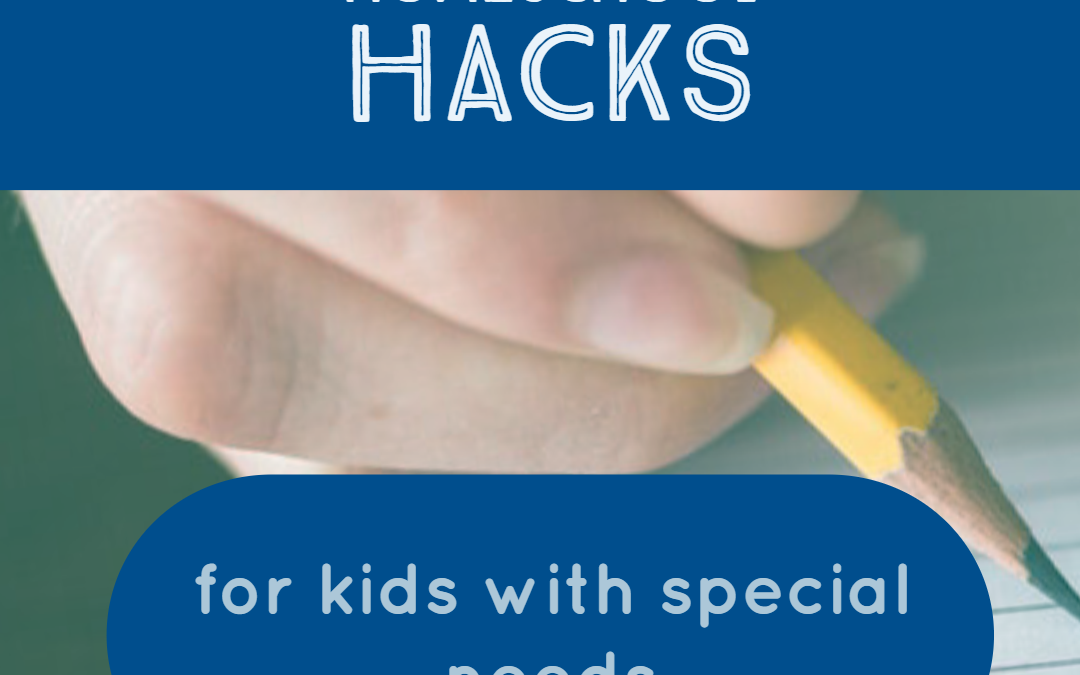 Easy Homeschool Hacks for Kids with Special Needs
