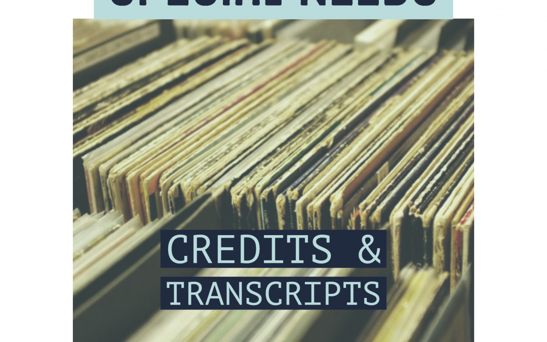 Special Needs Credits & Transcripts