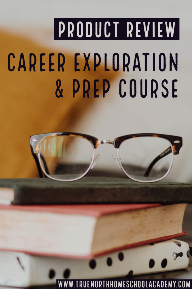 Are you interested in Cheri Frame's Career Exploration & Prep Course? Check out this thorough review from True North Homeschool Aademy! See why we think this course will benefit your homeschool student. #homeschooling #TrueNorthHomeschoolAcademy #careerplanning