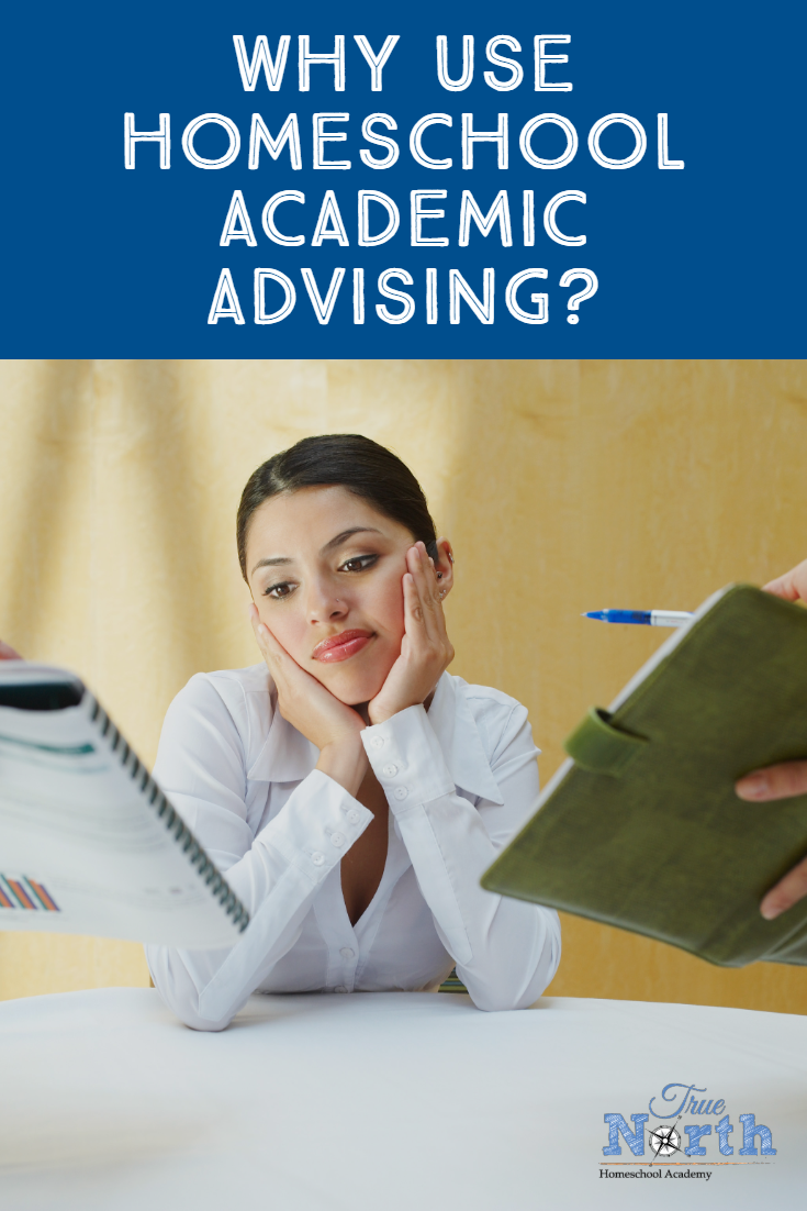 Do you have a plan for your child's high school years? If not, it's time to make one! Check out the perks of homeschool academic advising. #TrueNorthHomeschoolAcademy #academicadvising #homeschool