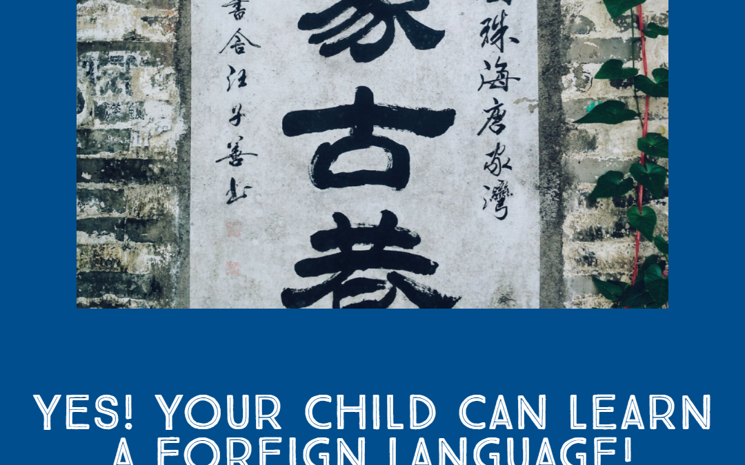 Yes! Your Child Can Learn a Foreign Language