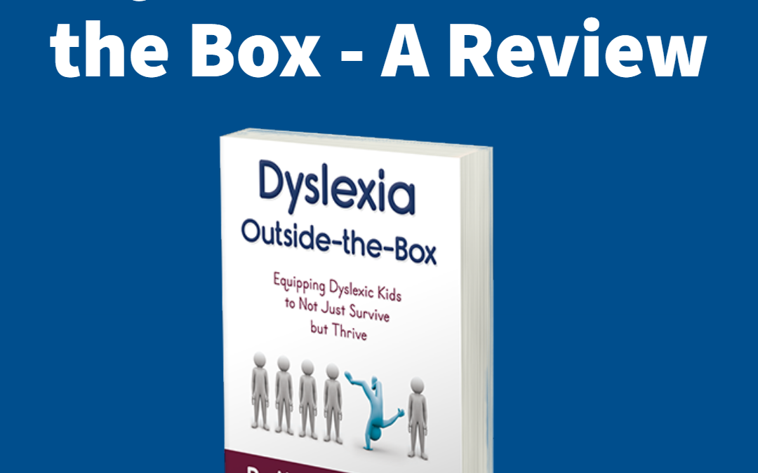 Dyslexia Outside-the-Box- Review