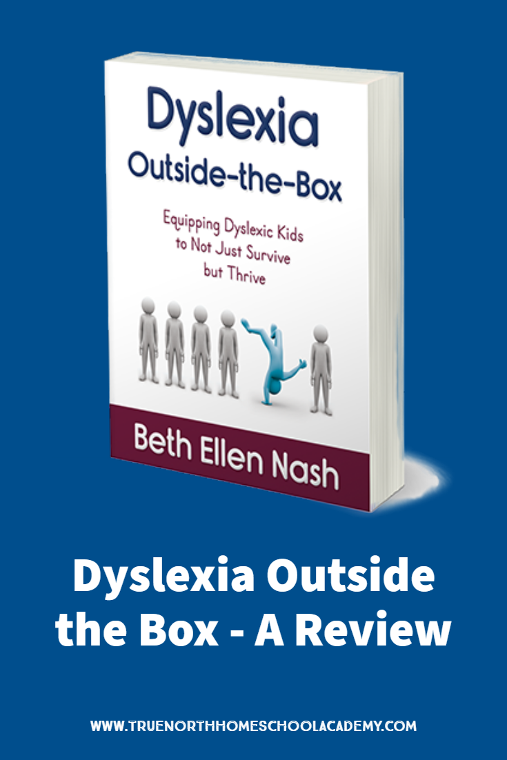 Do you have a child with dyslexia? Are you looking for resources to help you in your journey? Check out our review of Dyselxia Out of the Box, a book that changed one parent's perspective on dyslexia.  Find out how. #dyslexia #strugglinglearners #TrueNorthHomeschoolAcademy
