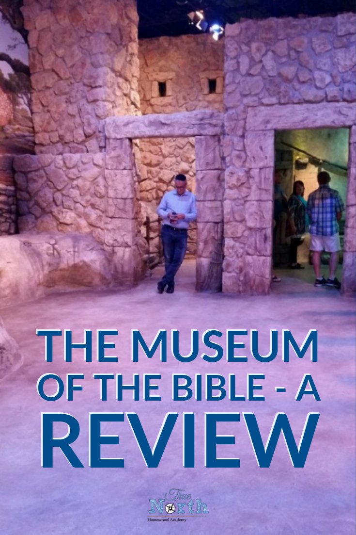 Are you considering visiting the Museum of the Bible?  Check out this review to see why we think this place is a can't miss destination! #MuseumoftheBible #review #TrueNorthHoemschoolAcademy