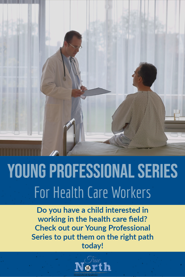 Preparing our children for their future careers is one of the main goals of homeschooling our children.  How prepared are your children for their careers? Maybe you need the Young Professional Series from True North Homeschool Academy.  In this fantastic ebook you can learn how to prepared your child to become a health care worker.  Check it out now! #TrueNorthHomeschoolAcademy #careerprep #YoungProfessionalSeries #homeschoolinghighschool