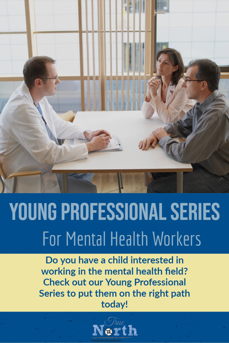 How prepared are your children for their careers? Maybe you need the Young Professional Series from True North Homeschool Academy. In this fantastic ebook you can learn how to prepared your child to become a mental health worker. Check it out now! #TrueNorthHomeschoolAcademy #ebook #careerprep #YoungProfessionals
