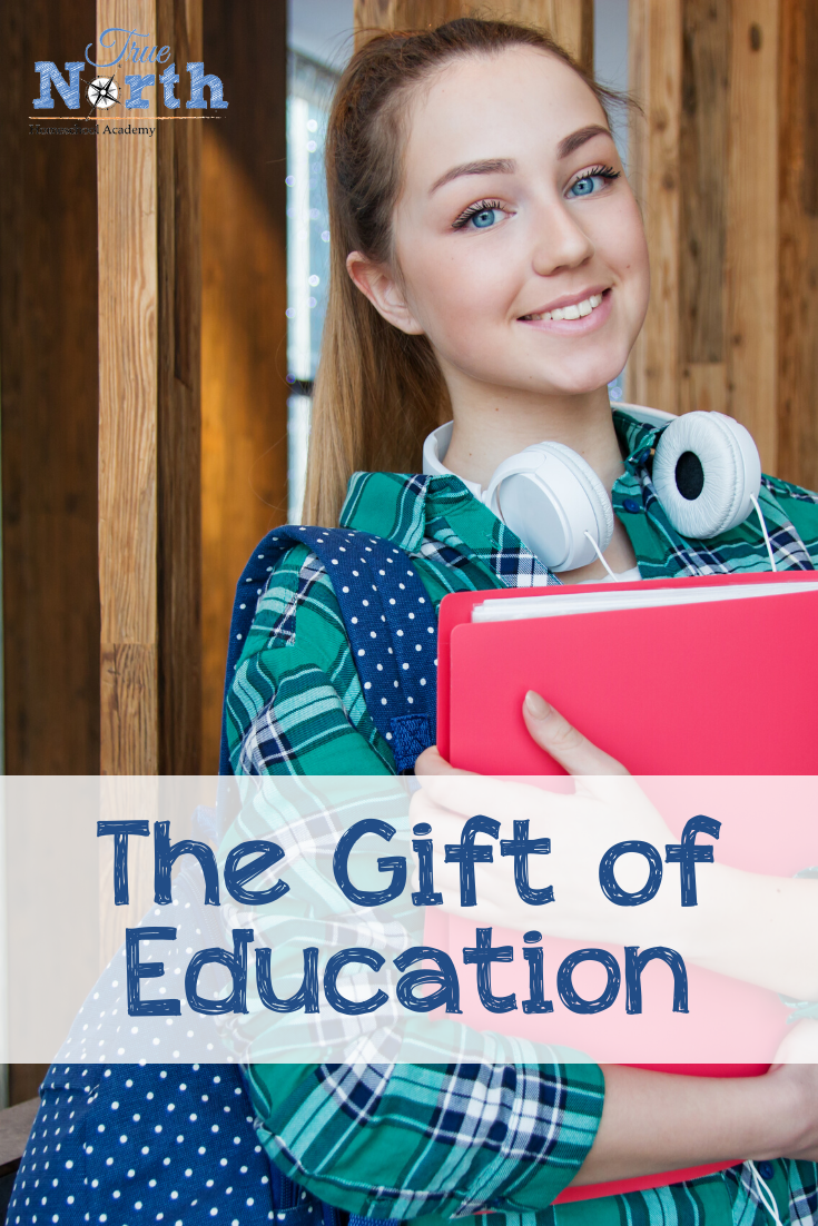 Are you grateful for the gift of education? Do you understand the privilege that comes with the ability to homeschool? See why we love homeschooling and while we will forever be grateful for the ability to pass on the gift of education. #truenorthhomeschoolacademy #homeschooling #education #homeschool