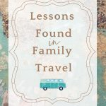 Lessons found in family travel blog post Pinterst image