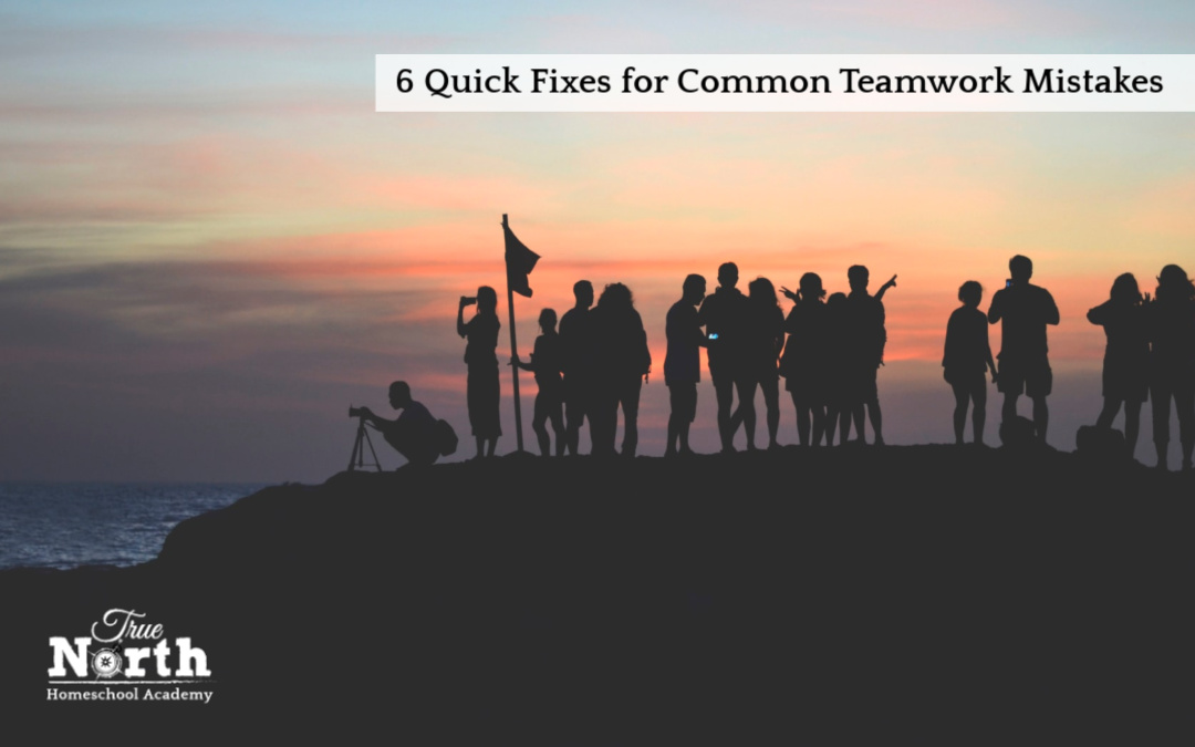 6 Quick Fixes for Common Teamwork Mistakes