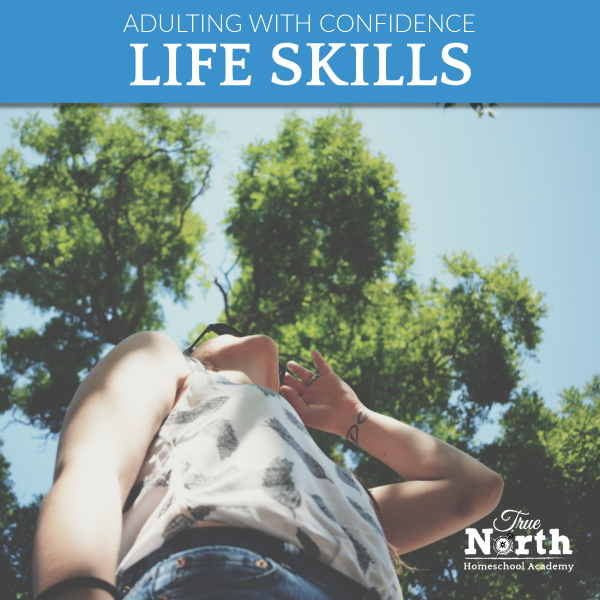 True North Homeschool Academy Life skills: Adulting with Confidence - Full Year Course This is a full-year, online, live class that will get your teens primed and ready for the next phase of life- meets weekly.  The 8+ sections of this one year course are centered on three broad topics: Making the most of your life, transitions and preparing for your first job. Students will interact with the teacher and other students online to complete these life skills units.