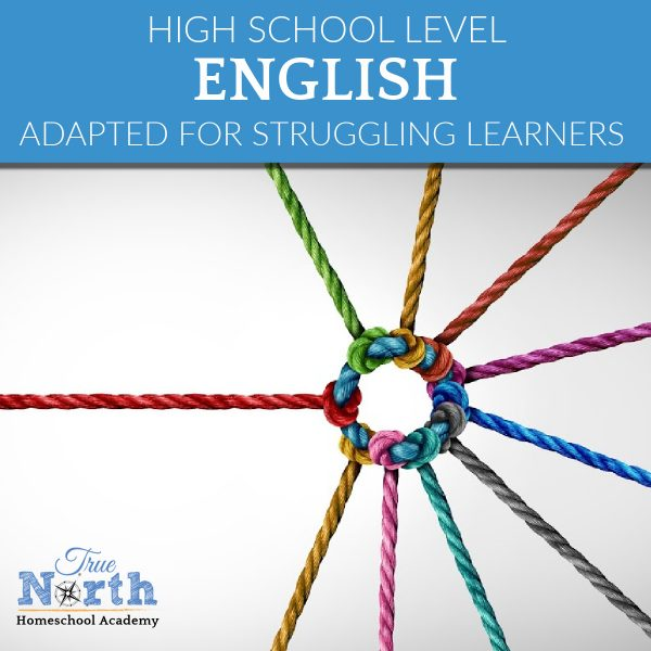High school level English online with True North Homeschool Academy with Adaptation for struggling learners