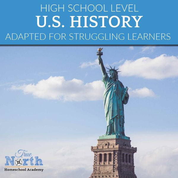 High school level US History online with True North Homeschool Academy with Adaptation for struggling learners