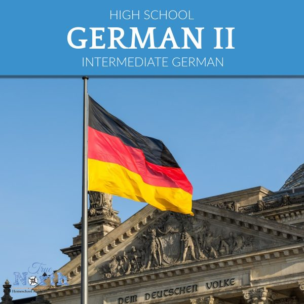 Online German Class at True North Homeschool Academy for High School Level Intermediate German